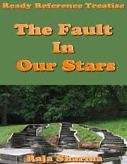 Ready Reference Treatise: The Fault In Our Stars ebook by Raja Sharma