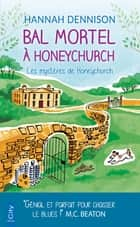 Bal mortel à Honeychurch - Les mystères de Honeychurch ebook by