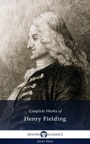 Complete Works of Henry Fielding (Delphi Classics) ebook by Henry Fielding,Delphi Classics