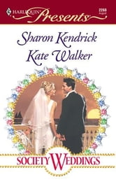 Society Weddings - Promised to the Sheikh\The Duke's Secret Wife ebook by Sharon Kendrick,Kate Walker