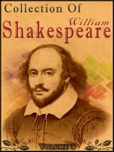 Collection Of William Shakespeare Volume 3 ebook by William Shakespeare