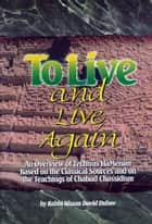 To Live and Live Again ebook by Sichos In English