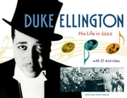 Duke Ellington - His Life in Jazz with 21 Activities ebook by Stephanie Stein Crease
