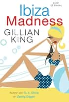 Ibiza madness - kort verhaal ebook by Gillian King