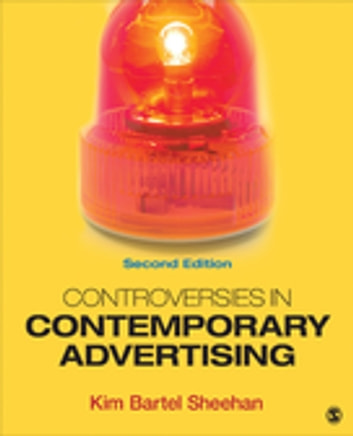 Controversies in Contemporary Advertising ebook by Kim B. Sheehan