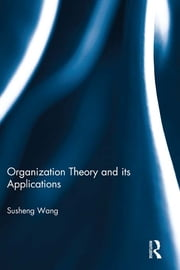 Organization Theory and its Applications ebook by Susheng Wang