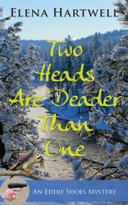 Two Heads Are Deader Than One ebook by Elena Hartwell