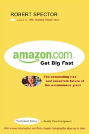 Amazon.com - Get Big Fast ebook by Robert Spector
