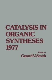 Catalysis in Organic syntheses 1977 ebook by Smith, Gerard