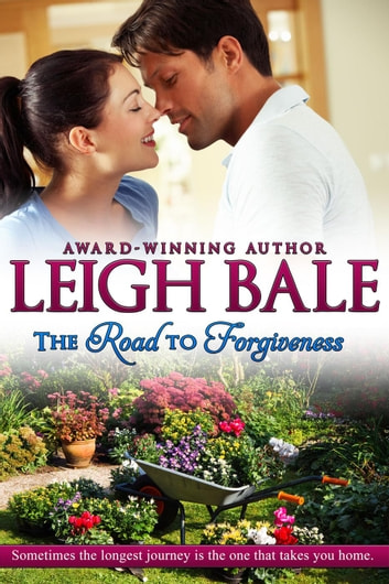The Road to Forgiveness ebook by Leigh Bale