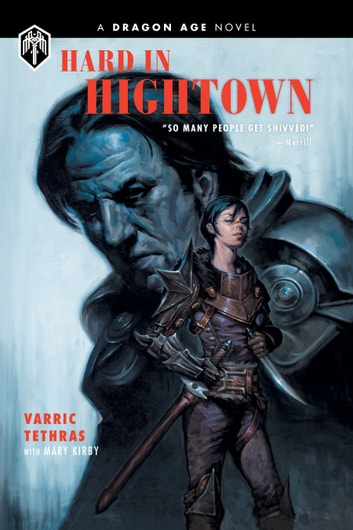 Dragon Age: Hard in Hightown ebook by Varric Tethras,Mary Kirby