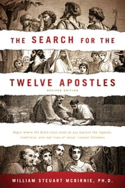 The Search for the Twelve Apostles ebook by William Steuart McBirnie