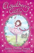 Cloudberry Castle ebook by Janey Louise Jones
