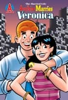 Archie Marries Veronica #28 ebook by Paul Kupperberg, Fernando Ruiz, Bob Smith,...