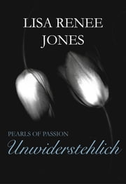 Pearls of Passion: Unwiderstehlich eBook by Lisa Jones