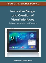Innovative Design and Creation of Visual Interfaces - Advancements and Trends ebook by