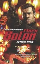 Lethal Risk ebook by Don Pendleton