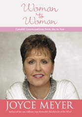 Woman to Woman - Candid Conversations from Me to You ebook by Joyce Meyer