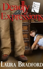 Deadly Expressions - A Jenkins & Burns Mystery ebook by Laura Bradford