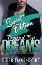 Bound by Dreams - Sweet Edition ebook by Piper Davenport