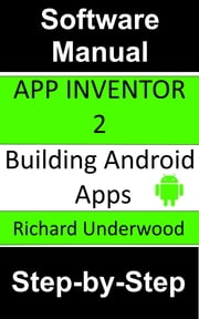 App Inventor 2 Building Android Apps ebook by Richard Underwood