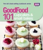 Good Food: Cupcakes & Small Bakes ebook by Jane Hornby