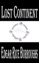 Lost Continent ebook by Edgar Rice Burroughs