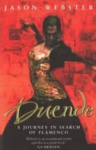 Duende - A Journey In Search Of Flamenco ebook by Jason Webster