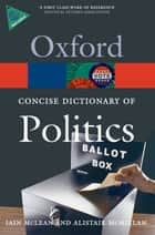 The Concise Oxford Dictionary of Politics ebook by Iain McLean,Alistair McMillan