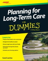 Planning For Long-Term Care For Dummies ebook by Levine