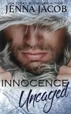 Innocence Uncaged ebook by Jenna Jacob