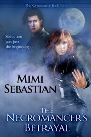 The Necromancer's Betrayal ebook by Mimi Sebastian