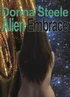 Alien Embrace ebook by Donna Steele