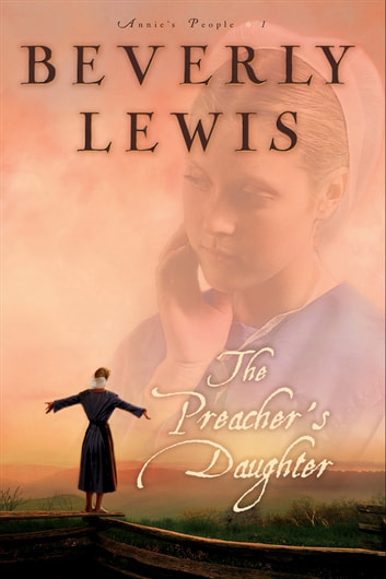 Preacher's Daughter, The (Annie's People Book #1) ebook by Beverly Lewis