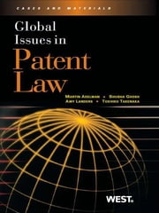 Adelman, Ghosh, Landers, and Takenaka's Global Issues in Patent Law ebook by Martin Adelman,Shubha Ghosh,Amy Landers,Toshiko Takenaka