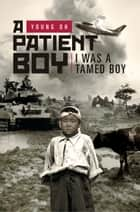 A PATIENT BOY ebook by Young Oh