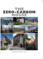 The Zero-Carbon House ebook by Martin Godrey Cook