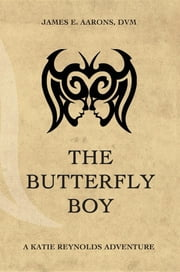 The Butterfly Boy ebook by James E. Aarons