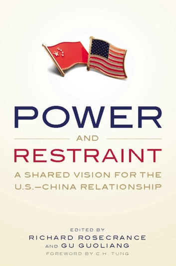 Power and Restraint - A Shared Vision for the U.S.-China Relationship ebook by