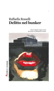 Delitto nel bunker ebook by Raffaella Rosselli