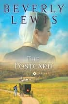 Postcard, The ebook by Beverly Lewis