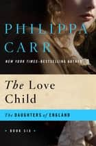 The Love Child ebook by