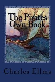 The Pirates Own Book ebook by Charles Ellms