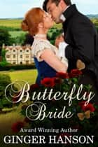 Butterfly Bride - A Regency Novel ebook by Ginger Hanson