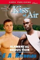 Kiss of Air ebook by E.A. Reynolds