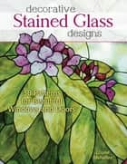 Decorative Stained Glass Designs ebook by Louise Mehaffey