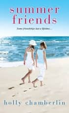 Summer Friends ebook by Holly Chamberlin