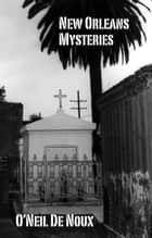 New Orleans Mysteries ebook by O'Neil De Noux