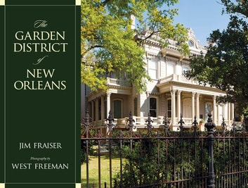 The Garden District of New Orleans ebook by Jim Fraiser
