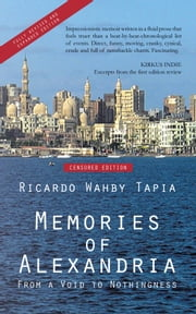 Memories of Alexandria - From a Void to Nothingness ebook by Ricardo Wahby Tapia